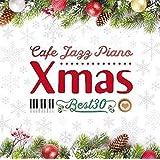 カフェで流れるジャズピアノ クリスマス・ベスト30