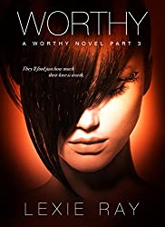 WORTHY, Part 3 (The Worthy Series)