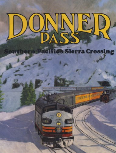 - Donner Pass: Southern Pacific's Sierra Crossing