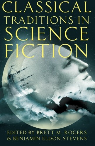 Classical Traditions in Science Fiction (Classical Presences) (Greece Traditions In)