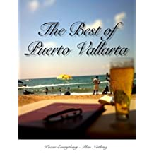 The Best of Puerto Vallarta: Know Everything, Plan Nothing