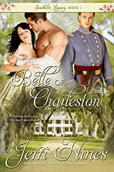 Belle of Charleston (Southern Legacy Book 1) by [Hines, Jerri]