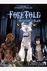 Foretold: Seduction's Blade (Kyron's Worlde Foretold Book 2)