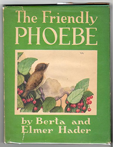 The Friendly Phoebe (The Big Snow By Berta And Elmer Hader)