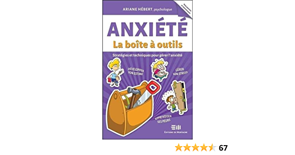 Anxiété : La boîte à outils - Stratégie et techniques pour ...