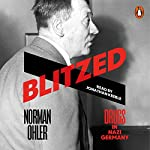 Blitzed: Drugs in Nazi Germany | Norman Ohler,Shaun Whiteside - translator