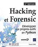 hacking et forensic d?veloppez vos propres outils en python 2e epsilon french edition