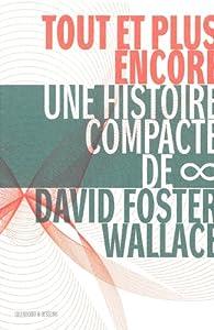 Tout et plus encore : Une histoire compacte de l'infini par David Foster Wallace