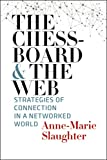 The Chessboard and the Web: Strategies of Connection in a Networked World (Henry L. Stimson Lectures)