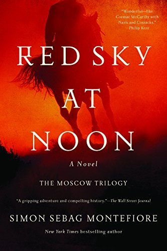 Red sky at noon a novel the moscow trilogy kindle edition by red sky at noon a novel the moscow trilogy by montefiore fandeluxe Gallery