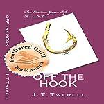 Off the Hook | J. T. Twerell