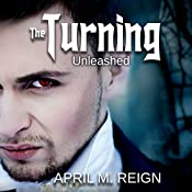 The Turning: Unleashed: The Turning Series, Book 2   April M. Reign