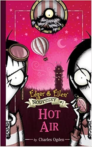 Hot Air (Edgar & Ellen Nodyssey): Charles Ogden, Rick Carton: 9781416954651: Amazon.com: Books