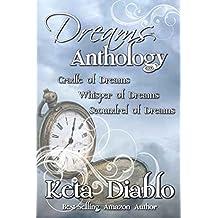 Dreams Anthology : Cradle of Dreams, Whisper of Dreams, Scoundrel of Dreams