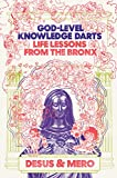God-Level Knowledge Darts: Life Lessons from the