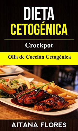 Dieta Cetogénica: Crockpot: Olla de Cocción Cetogénica ...