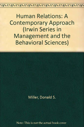 Human Relations: A Contemporary Approach (Irwin Series in Management and the Behavioral Sciences)