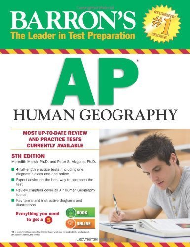 Barron's AP Human Geography, 5th Edition 5th edition by Marsh Ph.D., Meredith, Alagona Ph.D., Peter S. (2014) Paperback