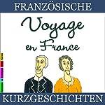 Voyage en France (Französische Kurzgeschichten für Anfänger) | Sylvie Lainé
