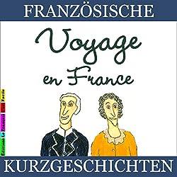 Voyage en France (Französische Kurzgeschichten für Anfänger)