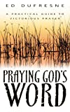 Praying God's Word, Ed Dufresne, 088368280X