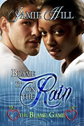 Blame it on the Rain (The Blame Game Book 4)