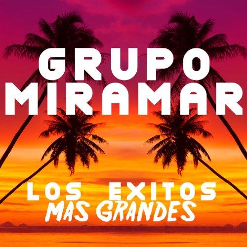 ... Grupo Miramar: Los Exitos Mas .