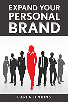 Expand Your Personal Brand by [Jenkins, Carla]