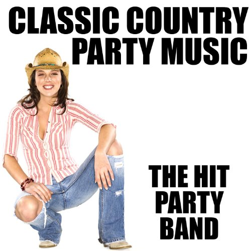 Classic country party music clean by the hit party band for Classic house party songs