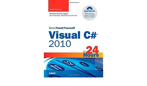 Sams Teach Yourself Visual C# 2010 in 24 Hours: Complete Starter Kit: Amazon.es: Scott J. Dorman: Libros en idiomas extranjeros