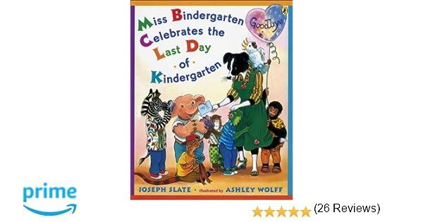 Miss Bindergarten Celebrates the Last Day of Kindergarten: Joseph ...