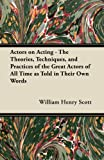 img - for Actors on Acting - The Theories, Techniques, and Practices of the Great Actors of All Time as Told in Their Own Words book / textbook / text book