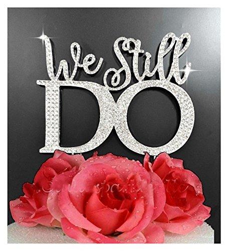 "Price comparison product image Vow renewal Elegant Wedding Anniversary ""We Still Do"" Rhinestone Cake Topper U.S.A. Seller"