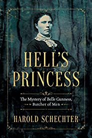 Hell's Princess: The Mystery of Belle Gunness, Butcher of Men [Kindle in Motion] (English Edit