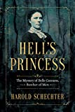 #9: Hell's Princess: The Mystery of Belle Gunness, Butcher of Men [Kindle in Motion]