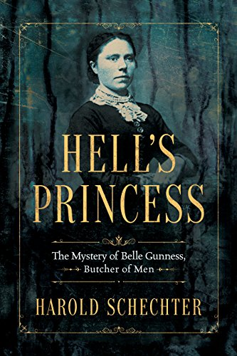 Hell's Princess: The Mystery of Belle Gunness, Butcher of Men [Kindle in Motion] (Belle Farms)