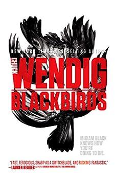 Blackbirds (Miriam Black Book 1) by [Wendig, Chuck]