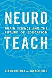 img - for Neuroteach: Brain Science and the Future of Education book / textbook / text book