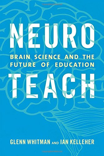 Neuroteach: Brain Science and the Future of Education