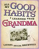 All My Good Habits I Learned from Grandma