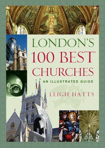 London's 100 Best Churches: An Illustrated Guide