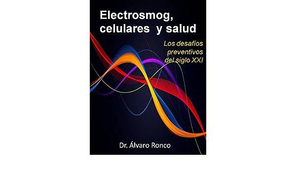 Electrosmog, celulares y salud: Los desafíos preventivos del siglo XXI (Spanish Edition), Milton Preza, eBook - Amazon.com