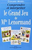 comprendre et interpreter le grand jeu de mademoiselle lenormand french edition