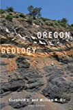 Oregon Geology, Elizabeth L. Orr and William N. Orr, 0870716816
