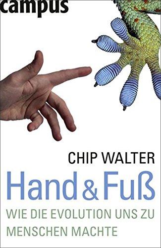 Hand & Fuß: Wie die Evolution uns zu Menschen machte