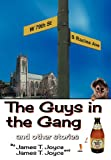 The Guys in the Gang, James T. Joyce, 146977769X