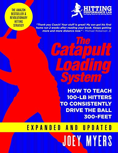 Catapult Loading System: How To Teach 100-Pound Hitters To Consistently Drive The Ball 300-Feet (Best Baseball Bat For 8 Year Old)