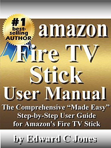 amazon fire tv stick user manual the comprehensive made easy step rh amazon com amazon fire stick user manual amazon fire tablet user manual pdf