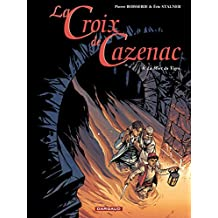 La Croix de Cazenac - tome 8 – La Mort du Tigre