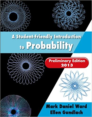 A Student-Friendly Introduction to Probability Preliminary Edition 2013